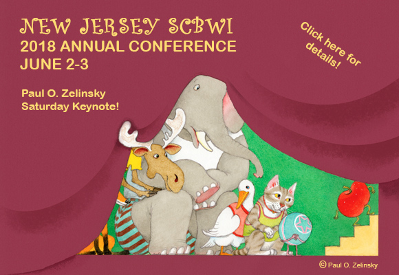 Registration For New Jersey Summer Conference June 2-3, 2018 Opens Sunday March 18, 9:00 A.M. EST The registration link is at the bottom of this post. If you try to register earlier than 3/18/2018, 9:00 a.m. you will see 'Access Code Required' which means registration is not yet open. Please do not email the RA or the event organizer for an access code or to ask when registration opens.  End of Registration Deadline: 5 p.m. EST,May 5 NJSCBWI ANNUAL CONFERENCE 2018 We are so excited for the 2018NJSCBWI Annual Summer Conference on June 2& 3. We have a great lineup of faculty and over 60 workshops for you to attend, including all your favorite features such as one-on-ones, first page sessions, round tables, agent pitching, illustrator intensive, juried art show, book fair.All to help you on your journey to publication! We have also included Saturday night dinner in the base conference cost. Registration starts later on Saturday this year at 11:00 a.m. Conference kicks off at 12:00 noonwith Paul O. Zelinsky as our keynote! Conference Cost: Base Conference: SCBWI Members $375, Non-Members $410 Conference Extras: $95**  Sunday Illustrator Intensive $40** Round Table Session $95**  One-on-one with anEditor/Agent/Art Director formanuscript critiqueorportfolio review $195**  Two One-on-one's with anEditor/Agent/Art Director formanuscript critiqueorportfolio review **$20 Non-member surcharge per each conference extra or one-on-one. $50*  one-on-one with an Author or Illustrator for a manuscript critique orportfolio review *  $10 Non-member surcharge per each conference extra or one-on-one. Quick tips before heading to theregistration site ... Critique spots with editors and agents, first page sessions, round tables and pitch sessions sell out very quickly. To get the most out of your registration and make it as seamless as possible, set aside an hour,before registration opens, with your favorite beverage and follow the general registration instructions. Have the generalschedu