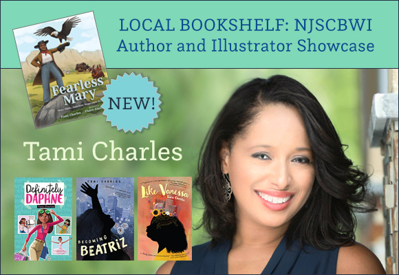 We are so proud to offer a new feature: LOCAL BOOKSHELF:NJSCBWI Author and Illustrator Showcase! Our first author is Tami Charles, keynote speaker for NJ SCBWI June 2018 Conference. Check out her interview here.  Would like to be featured in a future installment of the Author or Illustrator Spotlight? Are you are a New Jersey SCBWI PAL member with a new book? Share your success with your fellow NJSCBWI members! Fill out the Author/Illustrator Spotlight Request Form