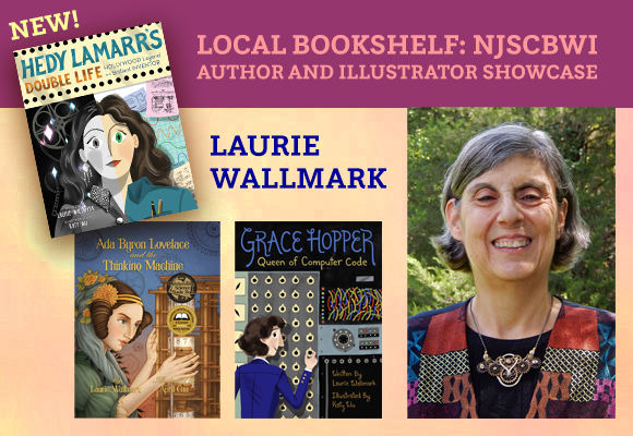 We are so proud to offer a new feature: LOCAL BOOKSHELF:NJSCBWI Author and Illustrator Showcase! Our first author was Tami Charles, keynote speaker for NJ SCBWI June 2018 Conference. Our second author is Laurie Wallmark, keynote speaker for NJ SCBWI June 2019 Conference. Check out Laurie's interview here.  Would like to be featured in a future installment of the Author or Illustrator Spotlight? Are you are a New Jersey SCBWI PAL member with a new book? Share your success with your fellow NJSCBWI members! Fill out the Author/Illustrator Spotlight Request Form