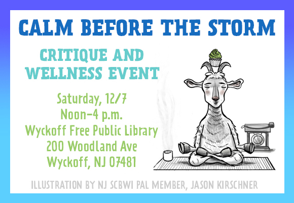 The Calm Before the Storm Critique and Wellness Event is a day long event where attendees can receive critiques, inspire their imaginations from guided meditation with writing prompts, and experience refreshing, stress relief through chair yoga. There will also be plenty of writing and illustrating craft activities to instruct, encourage and inspire. This will all take place in the Wyckoff Public Library, where there is opportunity for quiet time to work on ideas sparked by the day's activities. Light refreshments will be provided.   You can select one of two tracks:  The Critique Track - $120 (non-members: $240) includes a critique with the editor/agent of your choice (based on availability), faculty post-conference submission opportunities and all of the other day's activities.   The Wellness Track - $25 (non-members $50) includes everything listed above for the Critique Track, except for an editor/agent critique. Join SCBWI Now! Getting Started ♦   Continue reading for more information about the event. At the bottom of this page, you'll find the registration form. ♦   To begin registering now, scroll to the bottom of the page and begin filling out the registration form.   One-on-One Critiques Ensure your story captivates editors and agents from the start - by gaining insights from key editors and agents in the children's publishing industry •  You can submit a picture book, or middle-grade or YA novel.  Picture book: Submit the full manuscript.  Middle-grade or YA novel: Submit the first 15 pages + a 1-2 page synopsis of the novel. •  One-on-One meeting for 15 minutes. •  There are only 66 spaces available. •  First come, first served for the choice of editor/agent. Note: You will have the opportunity to upload your manuscript once your registration is complete. You also have the option to upload your manuscript later via the upload page. The deadline to submit your manuscript is Nov. 7, 2019.   Workshops (Included with All Registrations) Chair Yoga - Lyn Lilavati Sirota  Chair yoga, with instructor Lyn Lilavati, is a form of traditional Hatha Yoga. Adapted to the chair, it is a gentle, therapeutic, and versatile form of yoga appropriate for all bodies and skill levels. It is especially beneficial for those who sit for their jobs writing or drawing for long periods of time as well as for those with physical challenges. Participants will enjoy a restorative experience that is breath, body, and spiritually focused. In addition to movement, there is a guided relaxation, breathwork, and a mindfulness/meditation.   Using Meditation to Dig Deep Into Character - Laurie Calkhoven Using meditation and guided visualizations, writers and illustrators can find a richer, deeper connection to their characters. Meditations will be followed by free writing periods. Arrive with a character in mind and be ready to explore new territory with your characters and your stories. No meditation experience necessary — you just need to know how to breathe!   $10 Ten-Minute Critiques/ Portfolio Reviews   We're pleased to offer a new feature: $10 Ten-Minute author/illustrator critique/portfolio review by SCBWI PAL members. The 10-minute critiques and portfolio reviews are available to all attendees, regardless of track. Pre-registration is required, and you must designate the work you plan to bring: picture book, novel, rhyme, or portfolio.   Here's how it works: On the day of the event, bring the first 5-10 pages of your novel or a complete picture book. The available PAL member in your time slot will spend about 5 minutes reading and 5 minutes on feedback. See the complete list of $10-10 Minute Faculty below.  Fact: Many of our current PAL members attribute their success to the feedback of fellow writers.   The $10 Ten-Minute Critiques/ Portfolio Reviews require pre-registration and cannot be purchased on the day of the event.    Editor/Agent Faculty Bios Molly Cusick Editor Sourcebooks Molly Cusick is an Editor at Sourcebooks, where she acquires picture books, middle grade, and young adult projects. Authors she edits include NYT bestselling author Pat Zietlow Miller, Printz Honor Award winner Julie Berry, Zoraida Cordova, and Jen Calonita. Previously an agent for eight years, Molly represented Julie Murphy, author of DUMPLIN' (now a movie on Netflix).   Melissa Edwards Literary Agent Stonesong Melissa Edwards represents children's books for all ages and adult commercial fiction, as well as select pop-culture nonfiction. Melissa joined Stonesong as a literary agent in August 2016. Previously, she was a literary agent at the Aaron Priest Literary Agency, where she managed the foreign rights for a forty-year backlist. After graduating from Washington University in St. Louis and Vanderbilt Law School, Melissa began her career as a litigation attorney before transitioning into publishing. She is a tireless advocate for her clients and a constant partner during the publication process and beyond. Melissa also acts as a contract consultant for authors and agents under the business MLE Consulting. She can be found on Twitter @MelissaLaurenE, where she often tweets her active Manuscript Wishlist requests under #MSWL. Melissa is looking for children's literature with heart, especially in picture book and middle grade. She enjoys children's books that kids will self-select and return to time after time. For young adults, she is interested in seeing commercial fiction in all genres, particularly romance and thriller. Melissa is currently highly interested in developing her adult commercial fiction list. She has a particular eye out for vibrant and fun young women's fiction.   Aneeka Kalia Assistant Editor Viking Children's Books/Penguin Random House Aneeka Kalia is an Assistant Editor at Viking Children's Books, acquiring picture books, middle grade, and young adult titles, as well as graphic novels for all ages. She enjoys funny and character-driven stories at every age level and contemporary/realistic fiction particularly in middle grade and young adult. Prior to working at Viking, Aneeka was an Editorial Intern at Little, Brown Books for Young Readers. In her spare time, she likes to play soccer, watch comedy specials on Netflix, and drink lots of coffee in Brooklyn cafes.   Elizabeth Law Editor Elizabeth Law Reads  Elizabeth Law is special projects editor at Holiday House. She specializes in mining Holiday House's rich backlist and acquiring middle-grade fiction. Elizabeth has worked in children's and young adult publishing for 30 years, including most recently as publisher of Egmont USA and as a freelance book doctor and editor at ElawReads. Elizabeth was previously Associate Publisher at Simon & Schuster Books for Young Readers and Viking Children's Books and has edited and published every genre from picture book through nonfiction and YA and New Adult. Some of the many authors and artists Elizabeth has worked with are Dan Gutman, Andrew Clements, Michael Grant, Tony diTerlizzi, G. Brian Karas, Holly Black and the estates of Ludwig Bemelmans and Don Freeman. Check out Elizabeth's blog at Elawreads.com and follow her on Twitter @Elawreads.   Alyza Liu Assistant Editor Simon & Schuster Alyza Liu joined the Simon & Schuster team in August 2017. As assistant to Justin Chanda, she's excited to be working with incredible talents like Aaron Reynolds, Jessie Sima, Morgan Matson, and many, many more. Prior to Simon & Schuster, Alyza has interned across publishing and graduated magna cum laude from NYU, where she majored in East Asian Studies and minored in English and Studio Art. She's looking to acquire atmospheric, character-driven books with strong voices, distinct sensibilities, and tender hearts across a wide range of genres, age ranges, and formats. She's also a fan of translated genre fiction, postcolonial SFF, and slice-of-life graphic novels. Talk to Alyza about Asian dramas, murder podcasts, ghosts as trauma, and wuxia as praxis @alyzaliu.   Tim Travaglini Agent Transatlantic Agency Timothy Travaglini has been at Transatlantic Agency since 2018. Before that, he has worked in trade marketing for Scholastic, Inc.; been a bookseller for Books of Wonder, an all children's bookstore in New York City; and has edited for Henry Holt and Company, Walker & Company, G. P. Putnam's Sons, a division of Penguin Young Readers Group, and Open Road Integrated Media where he was the director of children's acquisitions. He has edited and published artists and authors who either previously won, or have gone on to win, nearly every award and honor under the sun. He has edited an American Library Association's 10 Most Frequently Challenged book as well as a Christianity Today Book Award for Fiction winner. Tim is looking for fiction and nonfiction for adults, as well as for young readers of all ages. Tim wants a book that makes him laugh out loud. He wants a book that makes him cry. He wants a book that makes him fall in love. He wants a book that breaks his heart.   $10-10 minute Critique/Portfolio Review Faculty   Until Hollywood calls, Charlotte Bennardo lives in NJ with her family, two needy cats and sometimes a deranged squirrel. The award-winning Evolution Revolution trilogy: Simple Machines, Simple Plans, and Simple Lessons are her first solo novels. She is the co-author of Blonde Ops, the Sirenz series: Sirenz, Sirenz Back In Fashion, and contributed to two anthologies, Beware the Little White Rabbit in celebration of 150th anniversary of Alice In Wonderland, and Scare Me To Sleep, a collection of horror stories used to raise funds to buy books for kids. She's written for magazines and newspapers and has given presentations and workshops at NJ SCBWI conferences, schools, libraries, and other venues. Currently, she's working on sci-fi, historical, fantasy, and time travel novels for middle grade, young and new adult readers. Connect with her on Twitter (charbennardo), Author Charlotte Bennardo on FB, on Pinterest and Instagram as Charlotte Bennardo, and through her blog, Author on the Loose.   Barbara DiLorenzo graduated from the Rhode Island School of Design with a BFA in illustration and studied painting at the Arts Students League of New York. She is the author-illustrator of RENATO THE LION (Viking/Penguin Random House), which was chosen as a Junior Library Guild Selection, and QUINCY (Little Bee). When she isn't working on books, Barbara teaches at the Arts Council of Princeton. She is an illustrator member of the Society of Illustrators, the Illustrator Coordinator of SCBWI New Jersey, and the co-president of the Children's Book Illustrators Group of New York (CBIG). Barbara lives with her family in central New Jersey. You can find her portfolio online at www.barbaradilorenzo.com. Barbara is represented by Rachel Orr of the Prospect Agency   Tisha Hamilton worked as an editor at Random House and Knopf, Puffin Books, and Troll Associates, and during her editorial career worked on picture books as well as middle grade and ya novels. She is the author of several original works of fiction for young readers, many books and adaptations featuring licensed characters and/or properties and a number of nonfiction books for the educational market.   Patricia Keeler has written and/or illustrated over a dozen books including SCOOP THE ICE CREAM TRUCK (Sky Pony Press 2018), LIZZIE AND LOU SEAL (Sky Pony Press 2017) and DRUMBEAT IN OUR FEET (Lee and Low Books 2014). She received the Christopher Medal and won the New York Book Festival in 2011 for her illustrations in WOULD YOU STILL LOVE ME IF, written by Wendy LaGuardia. Over the years Patricia's books have been cited by the NEW YORK TIMES BOOK REVIEW, along with the Kirkus Reviews, School Library Journal, Booklist and Horn Book. Her work has been a selection of the Junior Library Guild and the Children's Book-of-the-Month Club. Original paintings for DRUMBEAT IN OUR FEET are part of the Kerlan Collection at the University of Minnesota. Patricia lives and makes picture books in Hoboken, New Jersey. You can find her latest work on Instagram at patricia.keeler.books. Her website is www.patriciakeeler-author-illustrator.com.   Rosanne L. Kurstedt, Ph.D. has been an educator for over 20 years. She's been an elementary school teacher, staff developer, administrator, adjunct professor, literacy coach, curriculum writer, and most importantly an advocate for children and teachers. She is a co-author of Teaching Writing with Picture Books as Models (Scholastic, 2000) and author of the 100+ Growth Mindset Comments series (Newmark Learning, 2019) for grades K-6. Rosanne is so excited about the launch of her new picture book KARATE KID (Running Press Kids) and another, soon to be announced, picture book project. Rosanne is represented by Liza Fleissig of the Liza Royce Agency.   Laura Sassi has a passion for telling stories in prose and rhyme. She is the author of five picture books including the best-selling GOODNIGHT, ARK (Zonderkidz, 2014) which was a 2015 Christian Book Award Finalist, GOODNIGHT, MANGER (Zonderkidz, 2015), DIVA DELORES AND THE OPERA HOUSE MOUSE (Sterling, 2018) which won First Honor Book for the 2019 Best in Rhyme Award, LOVE IS KIND (Zonderkidz, 2018) and LITTLE EWE (Beaming Books, 2020). In addition to books, she's published over 100 poems, stories, crafts and articles in various children's publications. Find out more at www.laurasassitales.wordpress.com.   Yvonne Ventresca is the award-winning author of Black Flowers, White Lies (IPPY Gold Medal for YA fiction) and Pandemic (Crystal Kite Award). In addition to her young adult novels, Yvonne's other work includes two nonfiction books and several short stories selected for anthologies. She teaches writing at her local adult school and often gives workshops about craft-related techniques. You can learn more about her books at YvonneVentresca.com, where she features resources to help other writers.     Registration Instructions 1. If you are an SCBWI member, enter your username and password, and login. 2. Fill in the fields in the Event Registration section. 3. In the Ticket Information section, select either the Wellness Track or the Critique Track. 4. Critiques Section Wellness Track: Click the 'No Editor/Agent Critique' Critique Track: Select an editor or agent. If you want to change your selection, you must first uncheck your current selection before selecting a new one. (Note: If an editor's or agent's name is grayed out or doesn't appear, all slots for that person are taken.) 5. Ten Minute PAL Critiques / Portfolio Reviews: Click to select either 1, 2 or 3 critiques/portfolio reviews, then indicate the category: MG/YA novel, picture book, rhyme or portfolio. 6. The SCBWI Anti-Harassment Policy: Scroll to the bottom to read the policy. Click the checkbox to indicate acceptance. 7. Payment: Click the