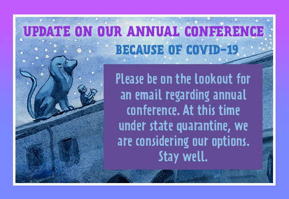 Annual Conference Please be on the lookout for an email regarding annual conference. At this time under state quarantine, we are considering our options. Stay well. Update to Cancellation Policy During this period of public health concerns, SCBWI had modified its cancellation/refund policy as follows: If you are sick and cannot attend an event, you will be able to receive a full-tuition refund up until the day of the event so that you can stay home, take care of yourself, and prevent the spread of illness. This policy is in effect until September 1, 2020. Be well. Tisha, Rosanne, Kelly, and Barbara The NJ SCBWI Regional Team NJ SCBWI /scbwi.org